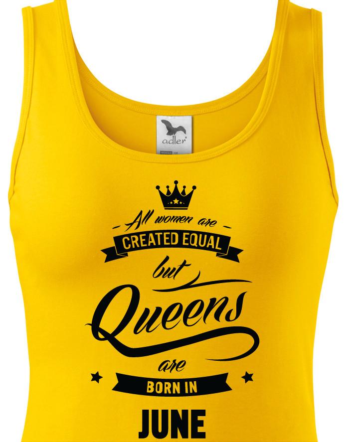 """Dámské tričko k narozeninám """"Queens are born..."""" - dárek pro maminku i kamarádku"""