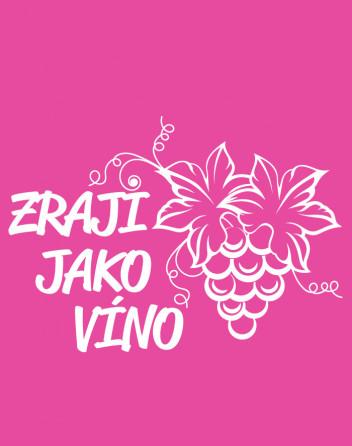 Dámské tričko k narozeninám Zraji jako víno