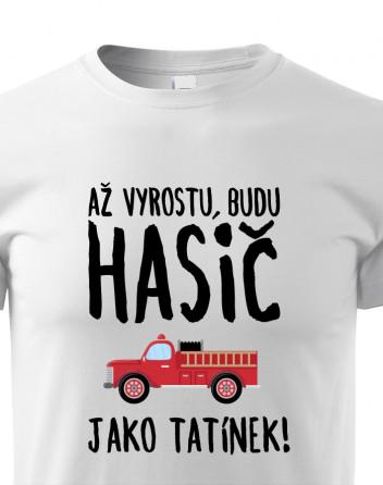 Dětské tričko Až vyrostu budu hasič jako tatínek