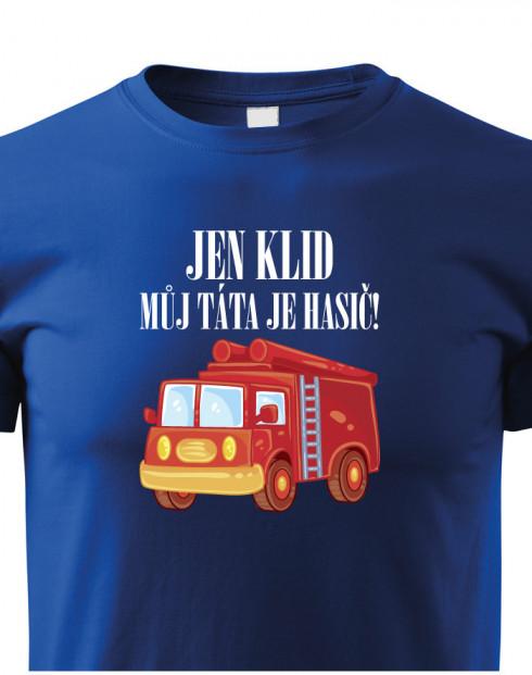 """Dětské hasičské tričko """"Jen klid, můj táta je hasič"""""""