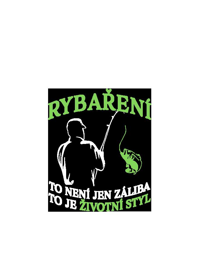 5352b7737ef Vtipné rybářské tričko Rybaření je životní styl - dárek k narozeninám