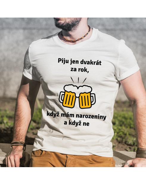 Pánské tričko Piju jen dvakrát za rok