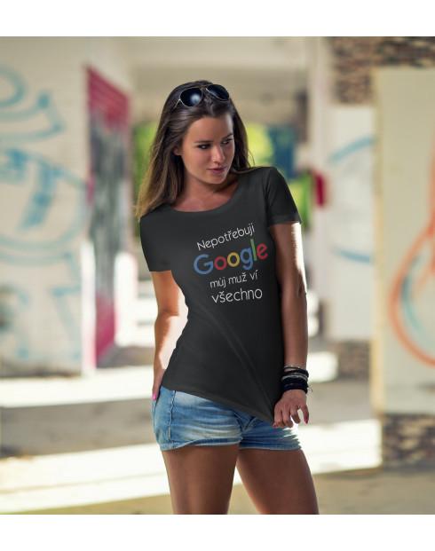 Dámské tričko Nepotřebuji Google, můj muž ví všechno