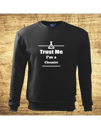 Trust me, I´m a chemist