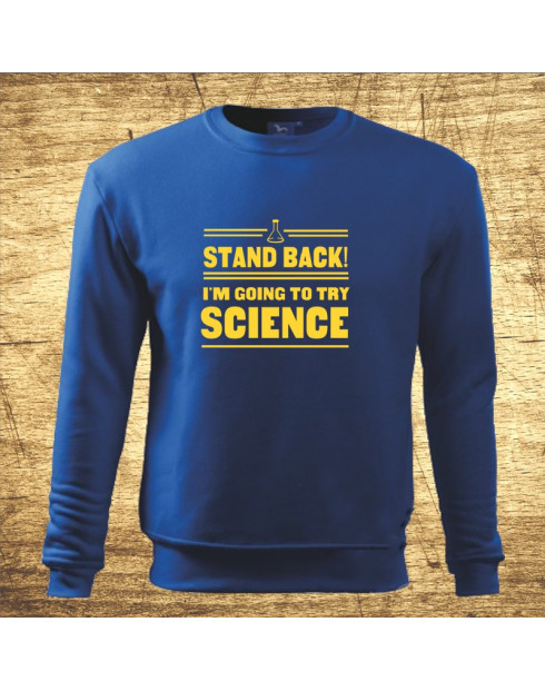 Stand back! I´m going to try science