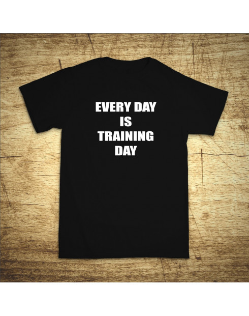Every day is training day