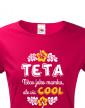 Dámské tričko Teta - něco jako mamka, ale více COOL