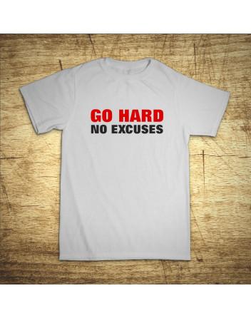 Go hard, no excuses