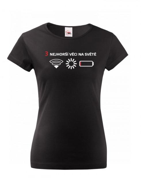 Dámské tričko 3 nejhorší věci na světě