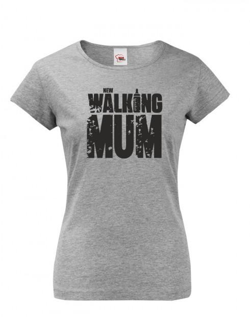 Vtipné tričko pro novopečené maminky New Walking Mum