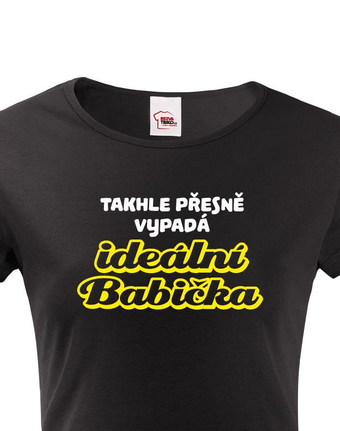 Tričko s potiskem pro babičku - Ideální babička