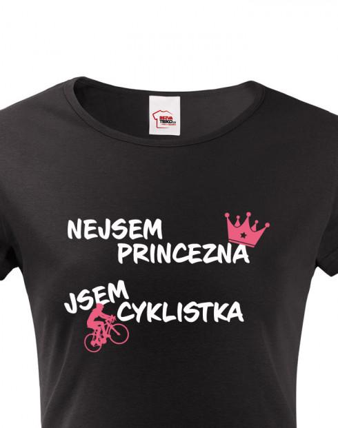 Dámské tričko nejsem princezna, jsem cyklistka