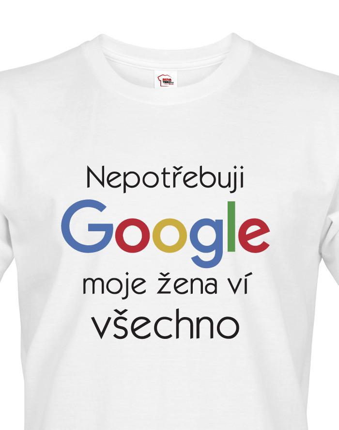 Pánské tričko Nepotřebuji Google, moje žena ví všechno