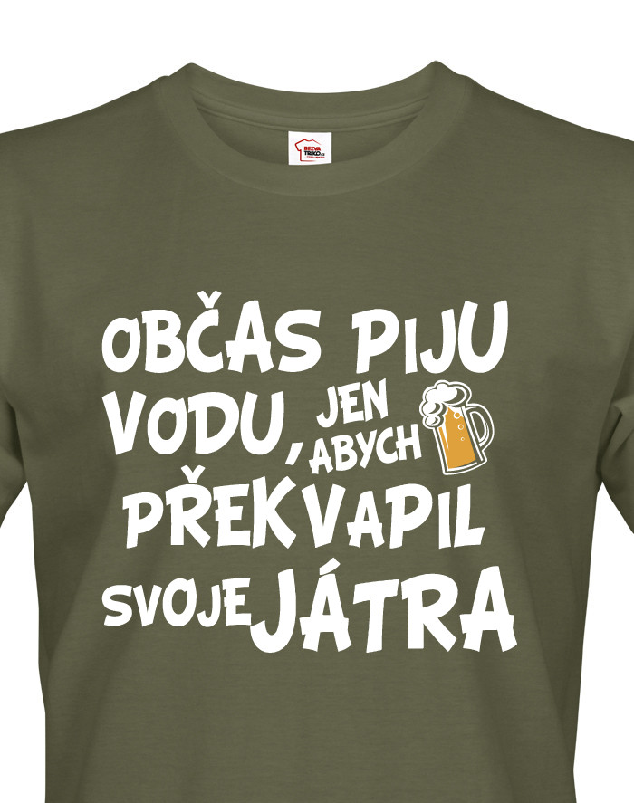 Pánské tričko s potiskem Občas piju vodu...