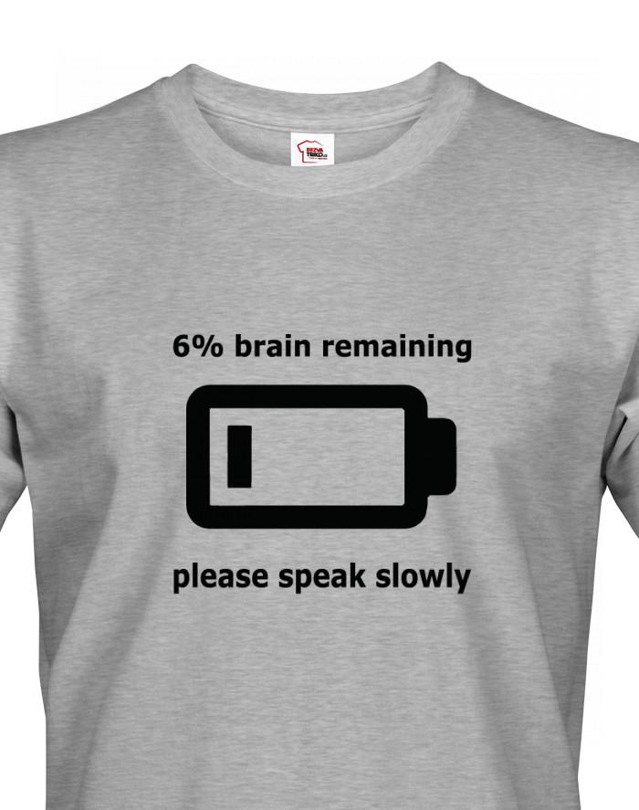 Pánské triko s potiskem Brain remaining - speak slowly