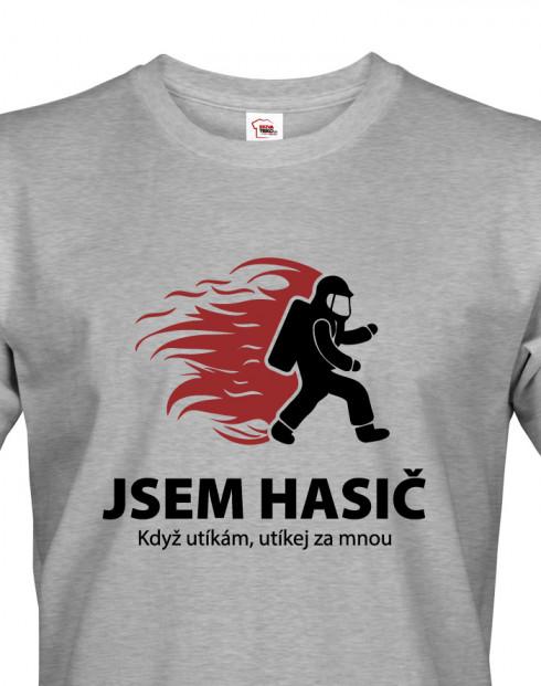 Hasičské triko Jsem hasič. Když utíkám, utíkej za mnou