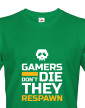 Pánské triko Gamers don't die they Respawn