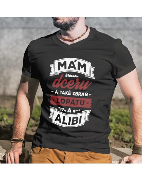 Tričko mám krásnou dceru a také zbraň, lopatu a alibi