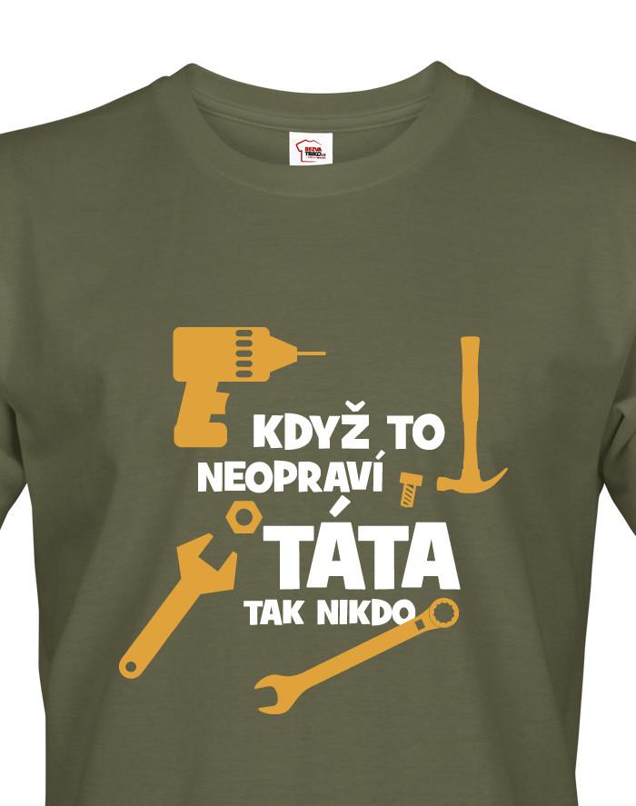 Vtipné triko s potiskem pro tatínka kutila