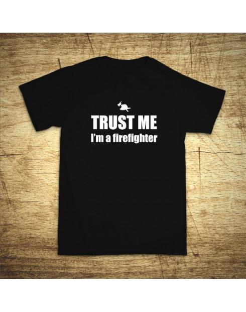 Trust me, I´m a firefighter