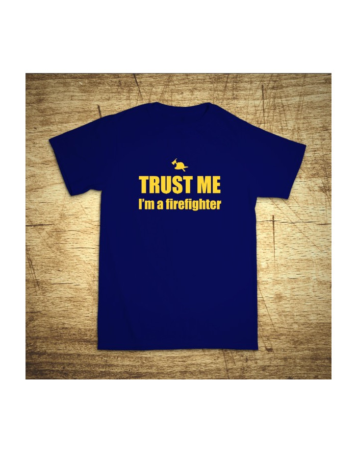 Trust me, I´m a firefighter