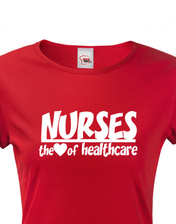 Dámské tričko pro sestřičky - Nurses, the heart of healthcare