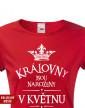 Dámské tričko Královny jsou narozeny...