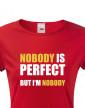 Dámské tričko Nobody is perfect