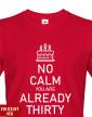 Pánské tričko k narozeninám NO CALM...