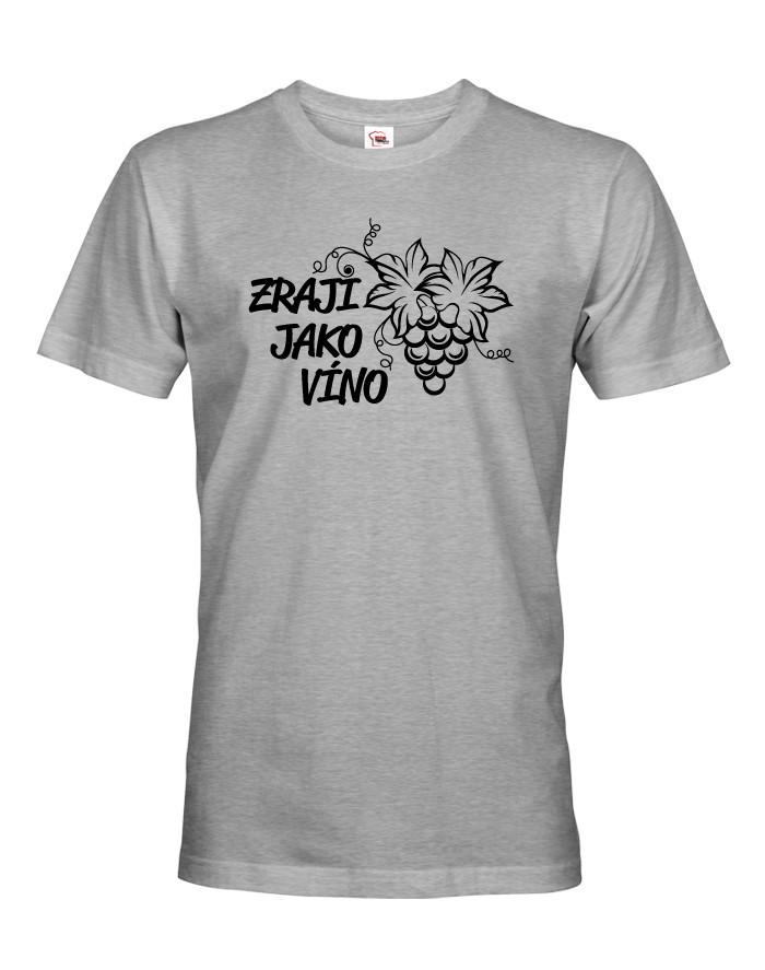 Pánské tričko k narozeninám Zraji jako víno - skvělý dárek