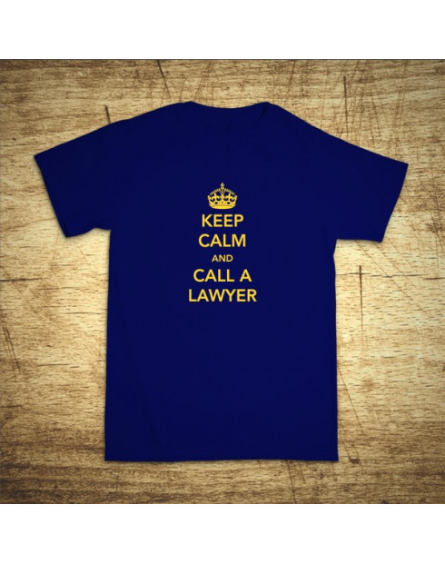 Keep calm and call the lawyer