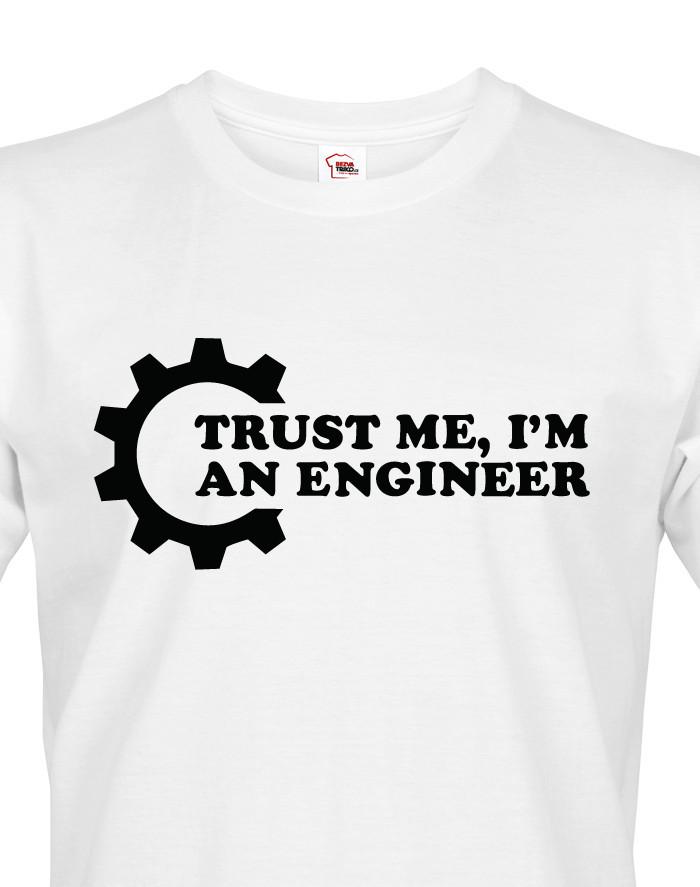 Pánské tričko Trust me, I´m an engineer