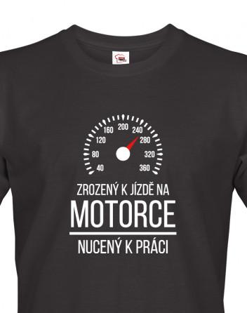 Pánské pro motorkáře - zrozen k jízdě na motorce