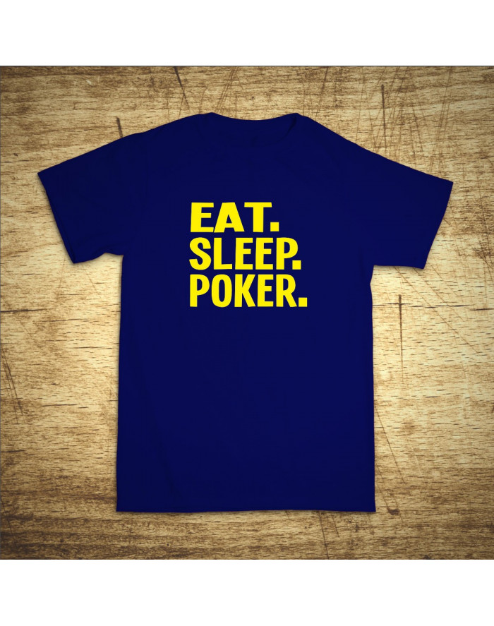 Eat, sleep, poker