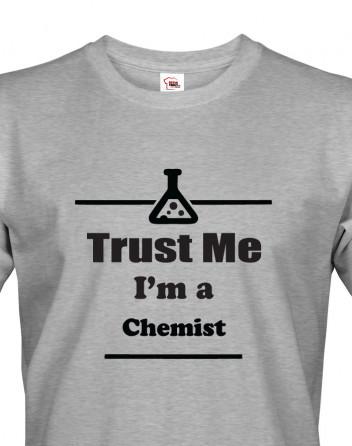 Pánské tričko pro chemiky Trust me, I´m a chemist