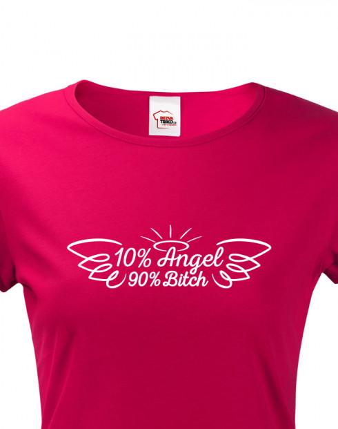 Dámské tričko 10% angel, 90% bitch