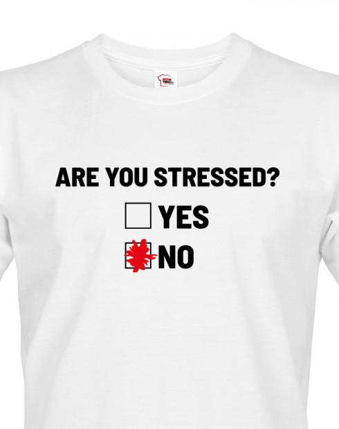 Pánské tričko Are you stressed?