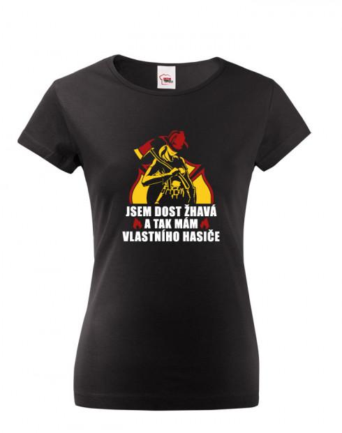 Dámské tričko Jsem dost žhavá a tak mám vlastního hasiče