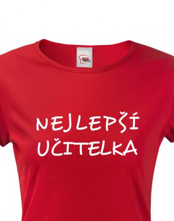 Tričko pro učitelky Nejlepší učitelka