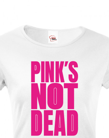 Dámské tričko Pinks not dead