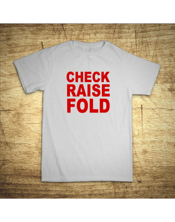Check, raise, fold