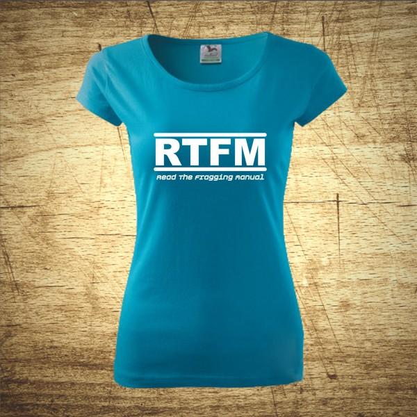 Levně Dámske tričko s motívom RTFM