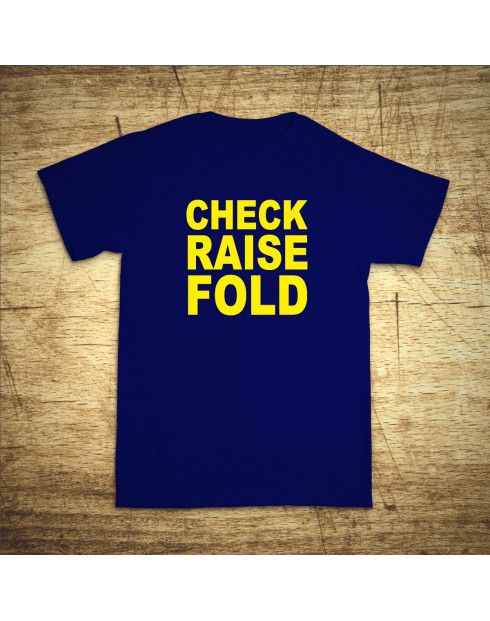 Check, raise, fold