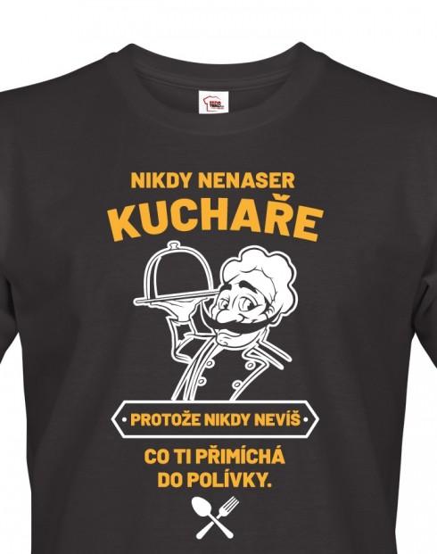 Pánské tričko Nikdy nenaser kuchaře