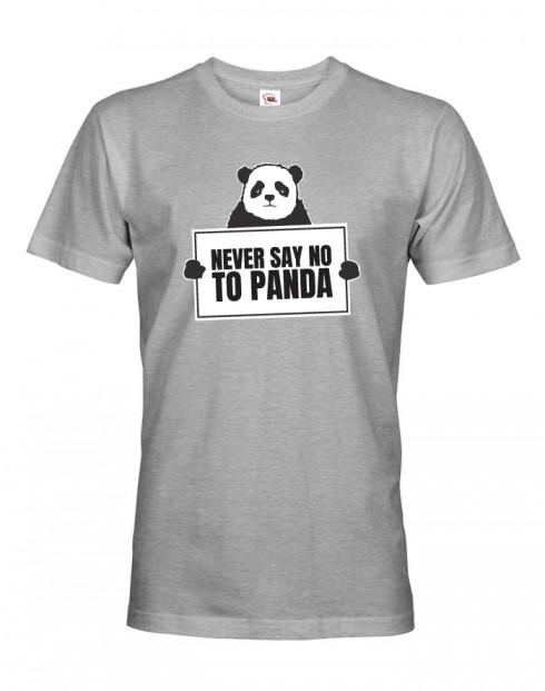 Pánské tričko Never say no to Panda