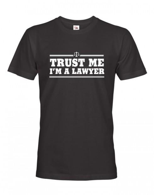 Pánské tričko pro právníky Trust me, I´m a lawyer