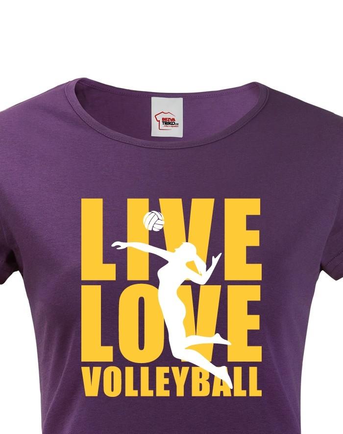 Dámské tričko Live Love Volleyball