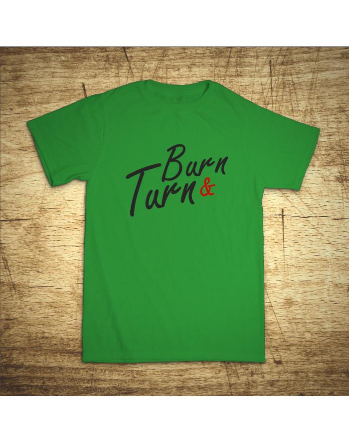 Burn & Turn