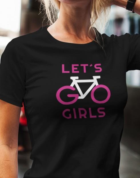 Dámské tričko Lets Go Girls