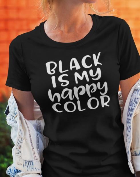 Dámské tričko Blac is my happy Color